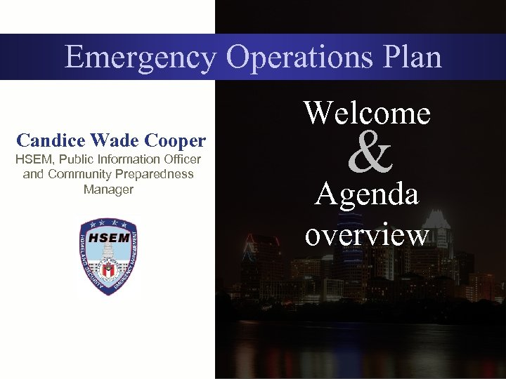 Emergency Operations Plan Candice Wade Cooper HSEM, Public Information Officer and Community Preparedness Manager