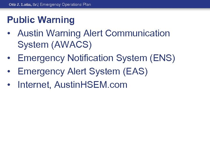 Otis J. Latin, Sr.   Emergency Operations Plan Public Warning • Austin Warning Alert