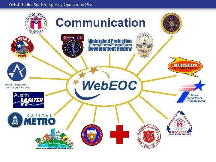 Otis J. Latin, Sr.   Emergency Operations Plan Communication