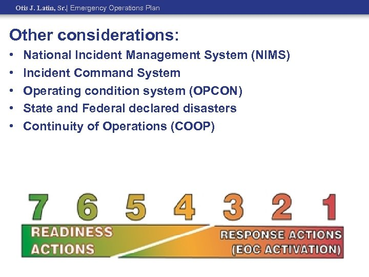 Otis J. Latin, Sr.   Emergency Operations Plan Other considerations: • • • National