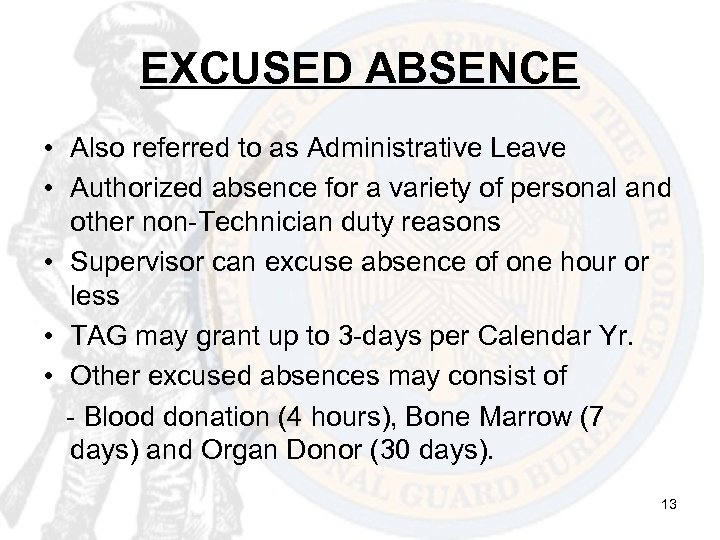 EXCUSED ABSENCE • Also referred to as Administrative Leave • Authorized absence for a