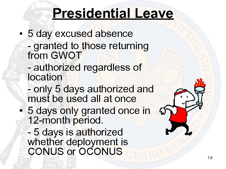 Presidential Leave • 5 day excused absence - granted to those returning from GWOT
