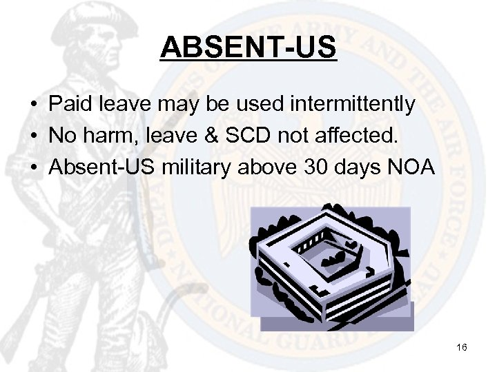 ABSENT-US • Paid leave may be used intermittently • No harm, leave & SCD