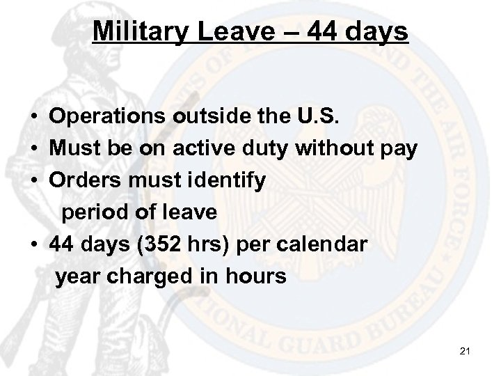 Military Leave – 44 days • Operations outside the U. S. • Must be