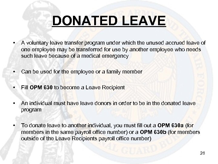 DONATED LEAVE • A voluntary leave transfer program under which the unused accrued leave