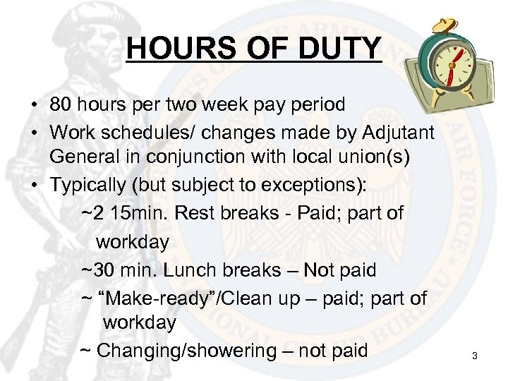 HOURS OF DUTY • 80 hours per two week pay period • Work schedules/