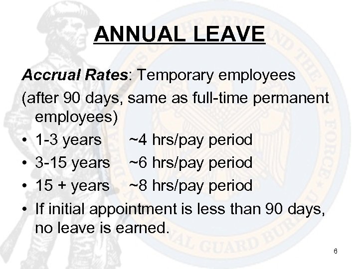 ANNUAL LEAVE Accrual Rates: Temporary employees (after 90 days, same as full-time permanent employees)