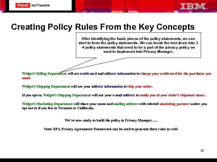 Creating Policy Rules From the Key Concepts After identifying the basic pieces of the