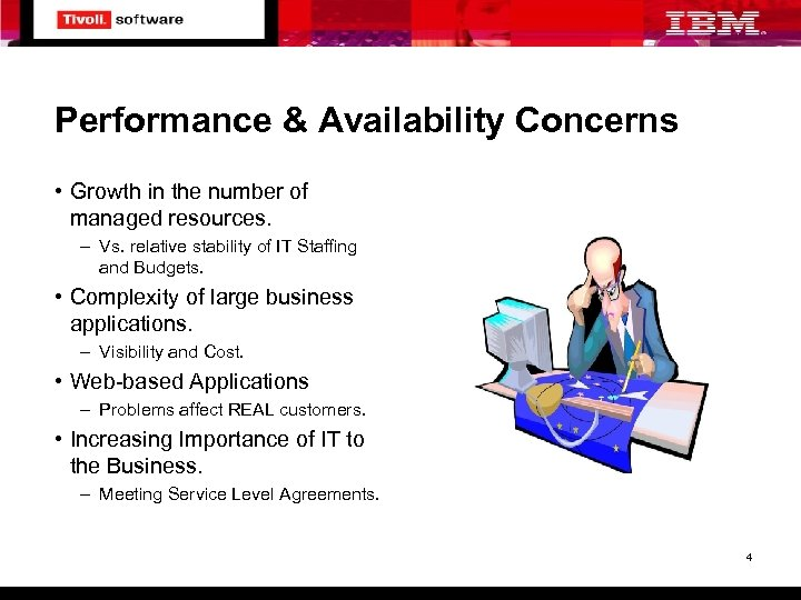 Performance & Availability Concerns • Growth in the number of managed resources. – Vs.