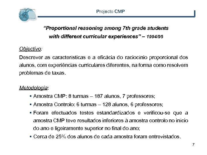 "Projecto CMP ""Proportional reasoning among 7 th grade students with different curricular experiences"" –"
