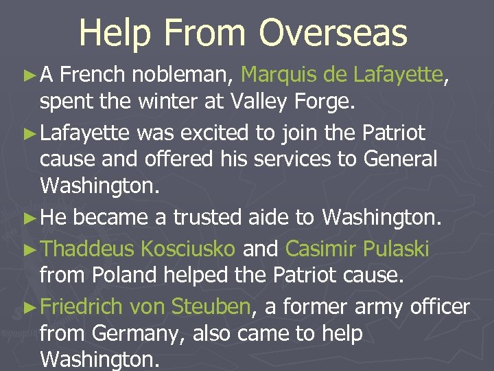 Help From Overseas ►A French nobleman, Marquis de Lafayette, spent the winter at Valley