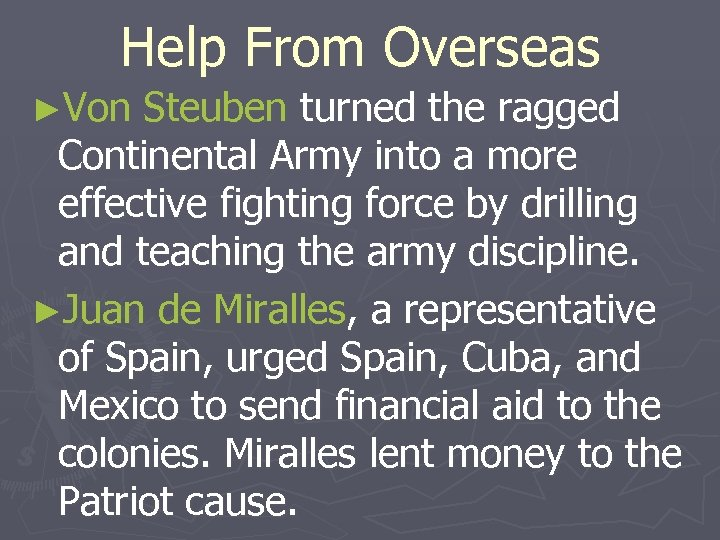 Help From Overseas ►Von Steuben turned the ragged Continental Army into a more effective