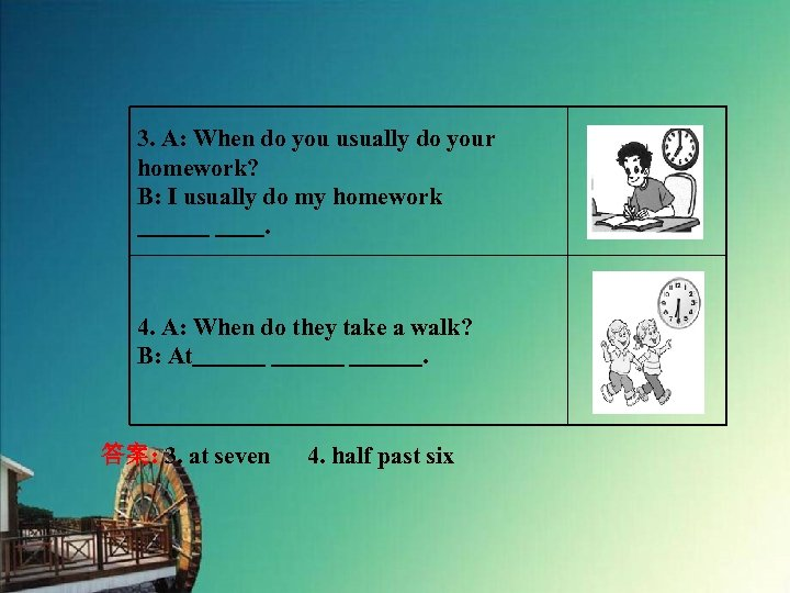3. A: When do you usually do your homework? B: I usually do my