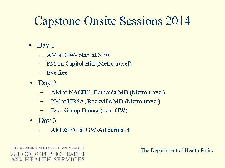 Capstone Onsite Sessions 2014 • Day 1 – AM at GW- Start at 8: