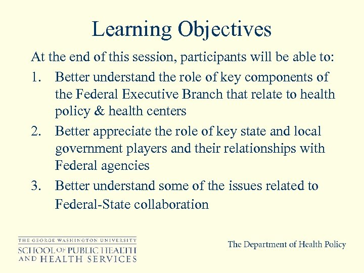 Learning Objectives At the end of this session, participants will be able to: 1.