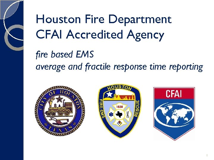 Houston Fire Department CFAI Accredited Agency fire based EMS average and fractile response time