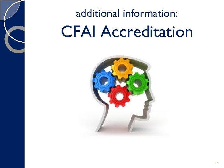 additional information: CFAI Accreditation 16