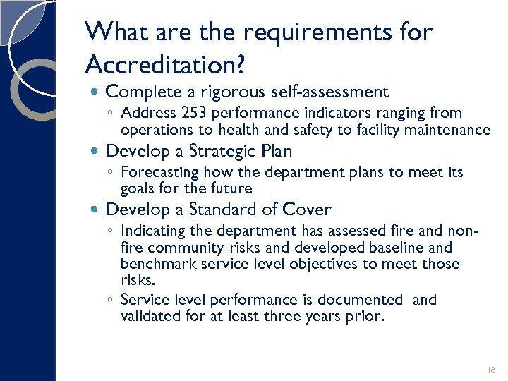 What are the requirements for Accreditation? Complete a rigorous self-assessment Develop a Strategic Plan