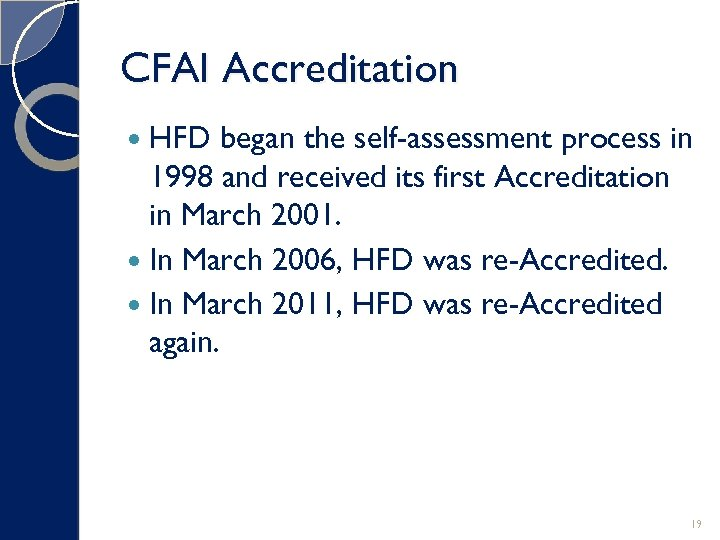 CFAI Accreditation HFD began the self-assessment process in 1998 and received its first Accreditation