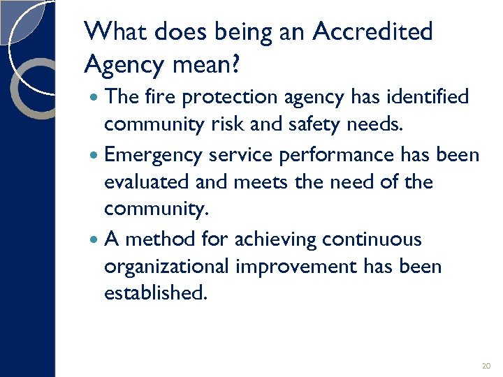 What does being an Accredited Agency mean? The fire protection agency has identified community