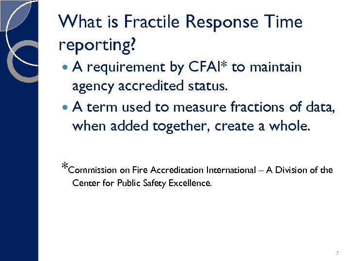 What is Fractile Response Time reporting? A requirement by CFAI* to maintain agency accredited