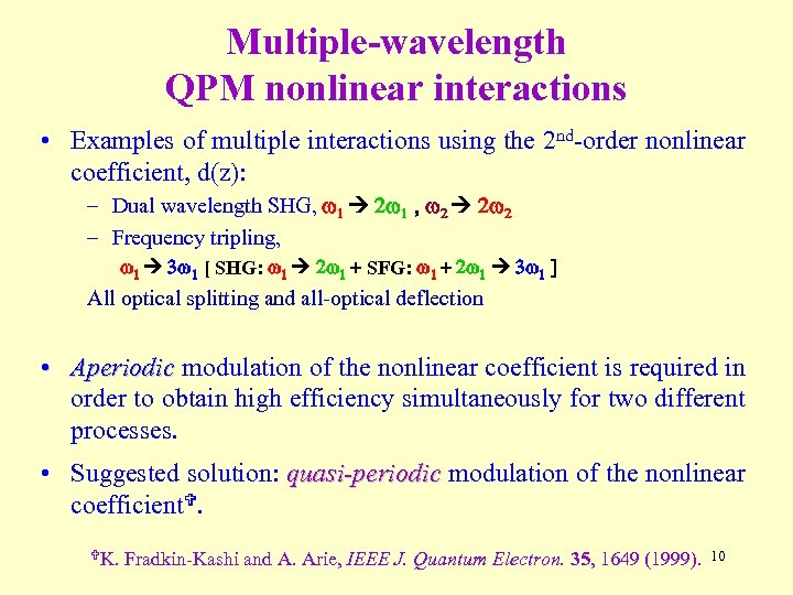 Multiple-wavelength QPM nonlinear interactions • Examples of multiple interactions using the 2 nd-order nonlinear