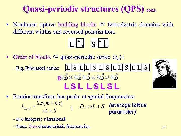 Quasi-periodic structures (QPS) cont. • Nonlinear optics: building blocks ferroelectric domains with different widths