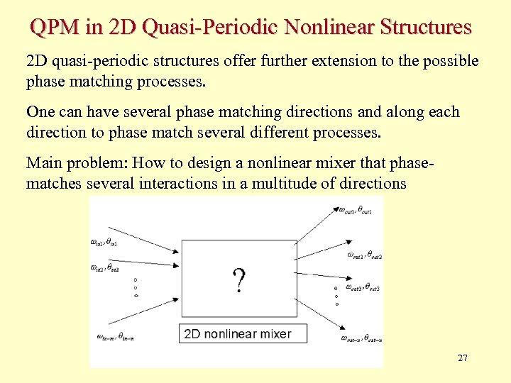 QPM in 2 D Quasi-Periodic Nonlinear Structures 2 D quasi-periodic structures offer further extension