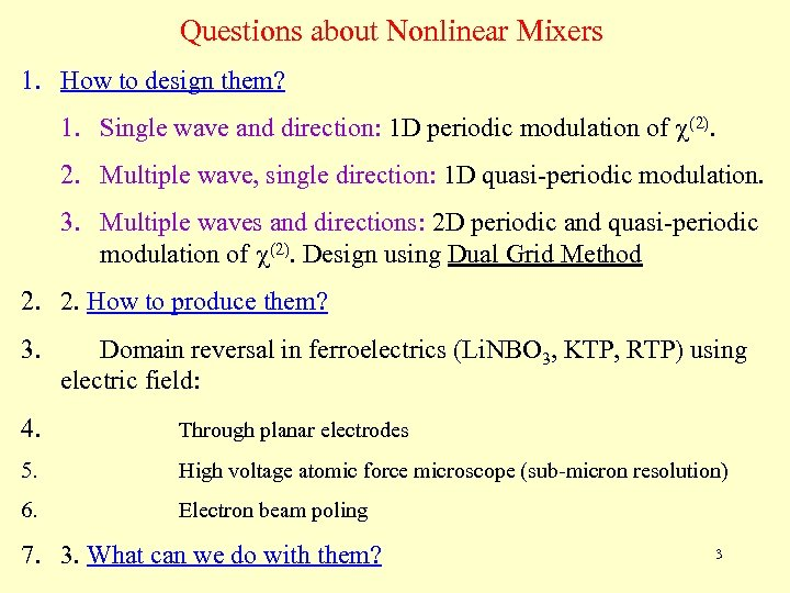 Questions about Nonlinear Mixers 1. How to design them? 1. Single wave and direction:
