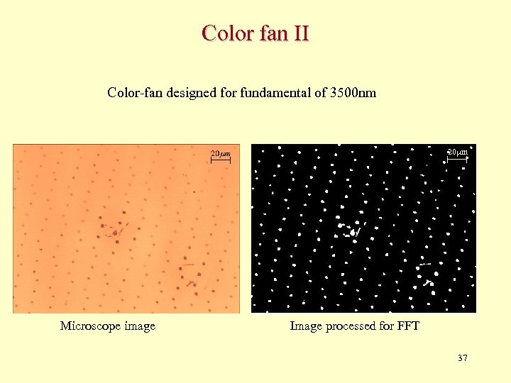 Color fan II Color-fan designed for fundamental of 3500 nm 20 m Microscope image