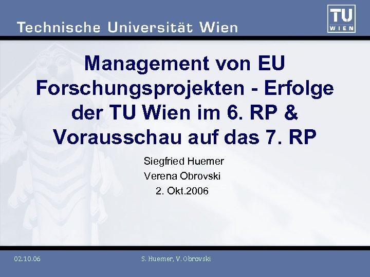 Management von EU Forschungsprojekten - Erfolge der TU Wien im 6. RP & Vorausschau