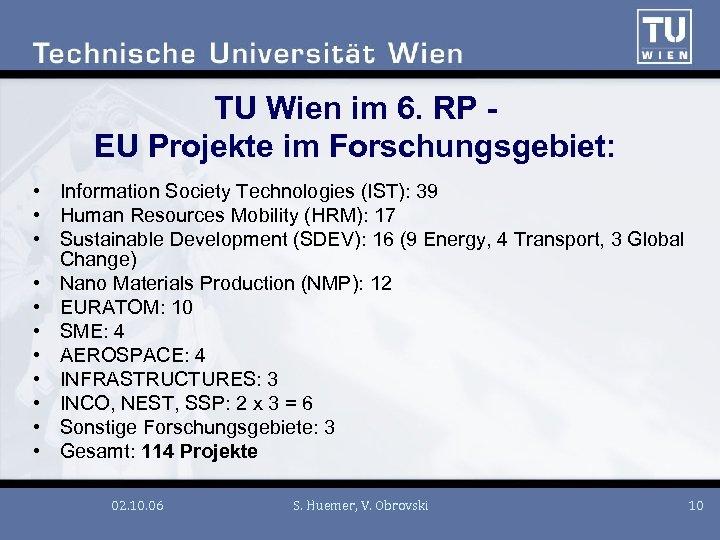 TU Wien im 6. RP EU Projekte im Forschungsgebiet: • Information Society Technologies (IST):