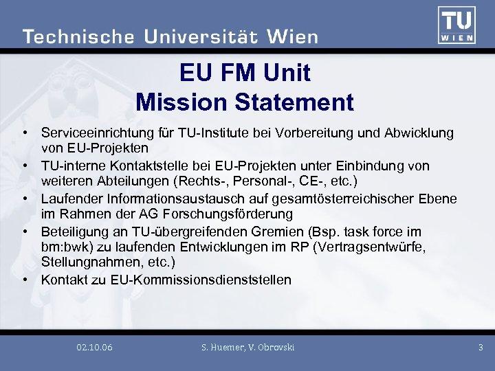 EU FM Unit Mission Statement • Serviceeinrichtung für TU-Institute bei Vorbereitung und Abwicklung von