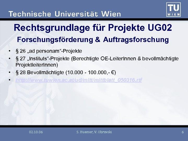 """Rechtsgrundlage für Projekte UG 02 Forschungsförderung & Auftragsforschung • § 26 """"ad personam""""-Projekte •"""