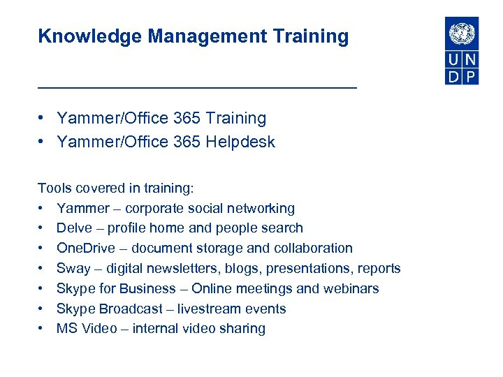 Knowledge Management Training • Yammer/Office 365 Training • Yammer/Office 365 Helpdesk Tools covered in