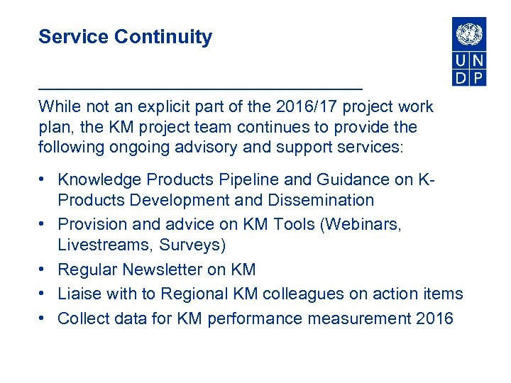 Service Continuity While not an explicit part of the 2016/17 project work plan, the