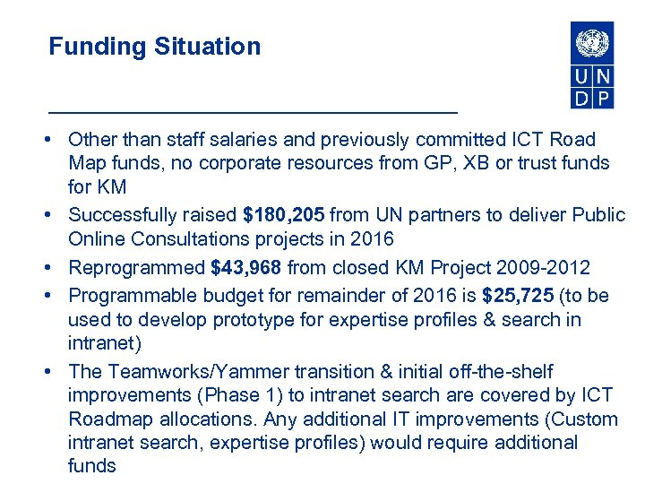 Funding Situation • Other than staff salaries and previously committed ICT Road Map funds,