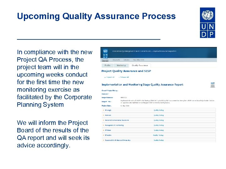 Upcoming Quality Assurance Process In compliance with the new Project QA Process, the project