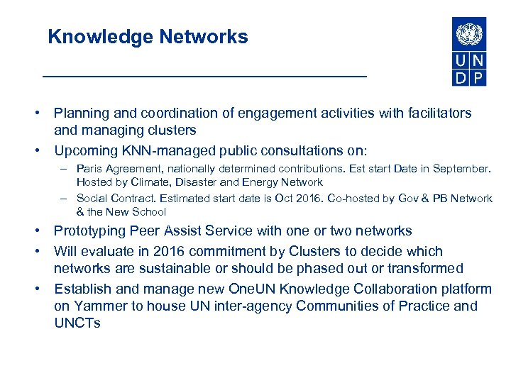 Knowledge Networks • Planning and coordination of engagement activities with facilitators and managing clusters