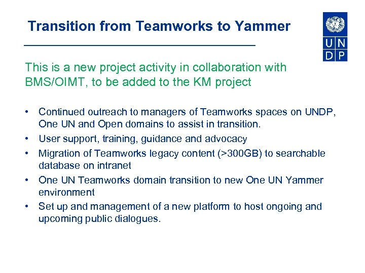 Transition from Teamworks to Yammer This is a new project activity in collaboration with