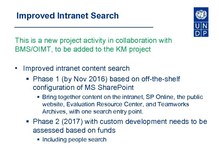 Improved Intranet Search This is a new project activity in collaboration with BMS/OIMT, to