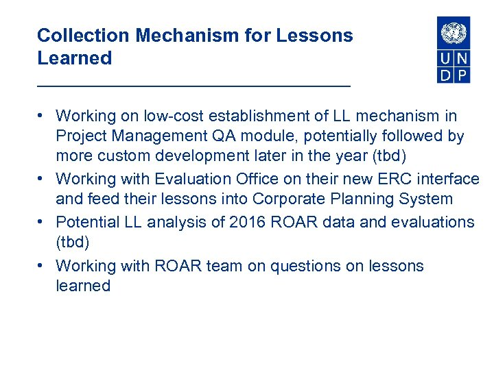 Collection Mechanism for Lessons Learned • Working on low-cost establishment of LL mechanism in