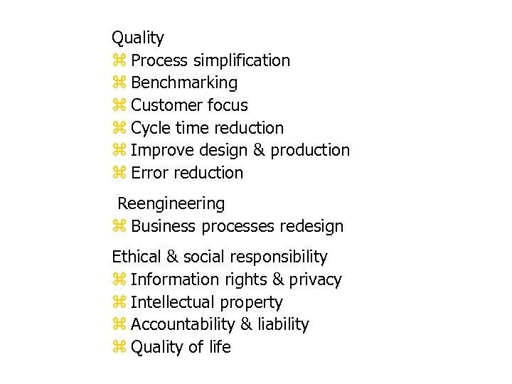 Quality z Process simplification z Benchmarking z Customer focus z Cycle time reduction z