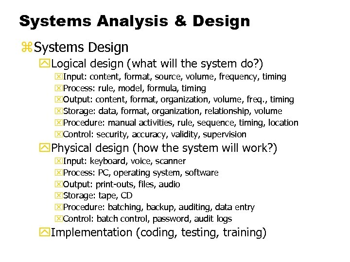 Systems Analysis & Design z Systems Design y. Logical design (what will the system