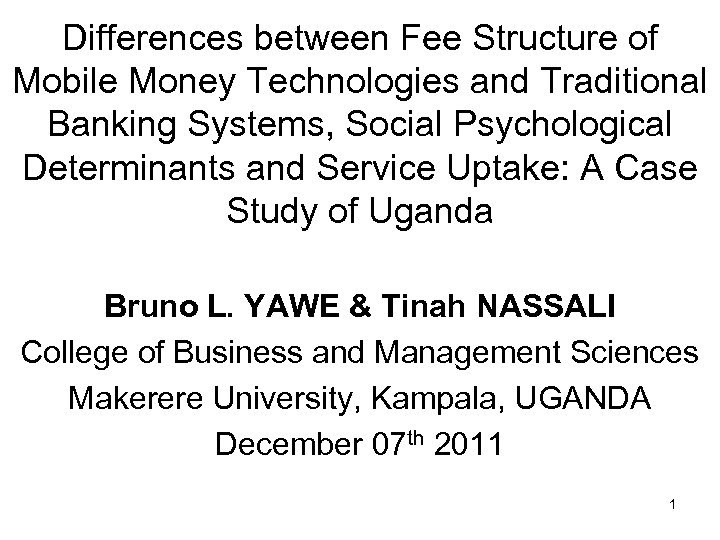 Differences between Fee Structure of Mobile Money Technologies and Traditional Banking Systems, Social Psychological