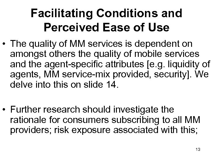 Facilitating Conditions and Perceived Ease of Use • The quality of MM services is