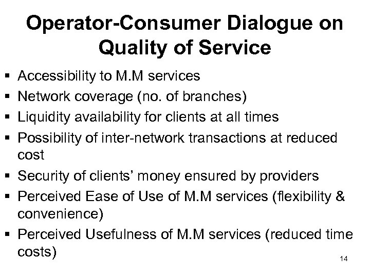 Operator-Consumer Dialogue on Quality of Service § § Accessibility to M. M services Network