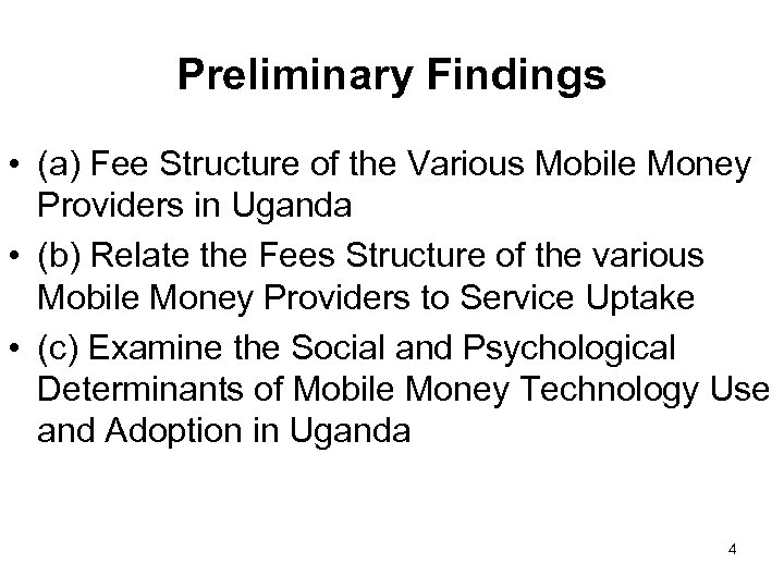 Preliminary Findings • (a) Fee Structure of the Various Mobile Money Providers in Uganda