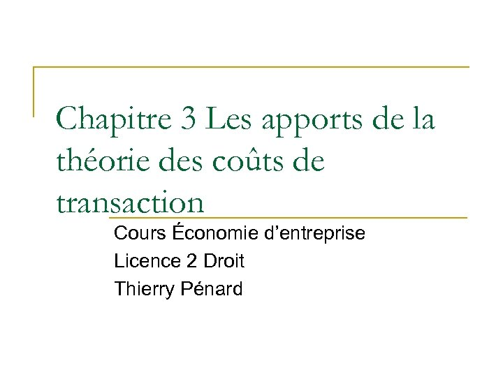 Chapitre 3 Les apports de la théorie des coûts de transaction Cours Économie d'entreprise