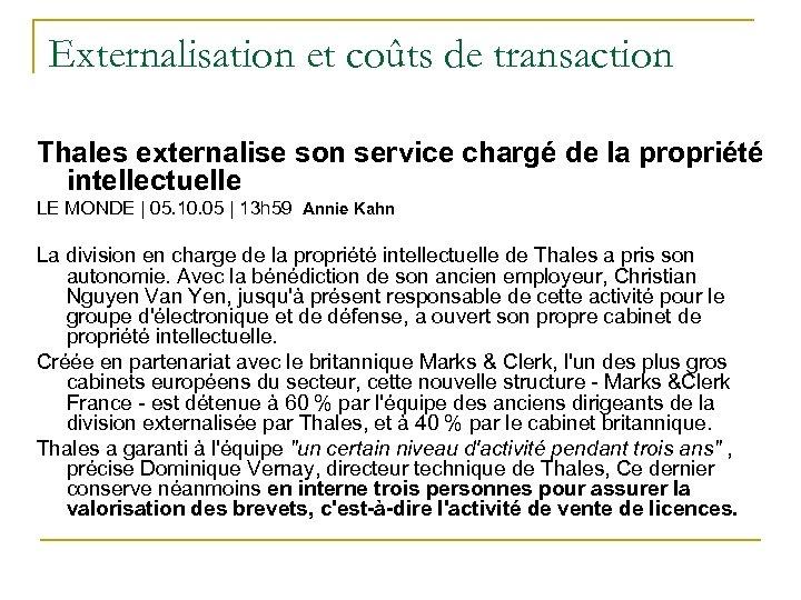 Externalisation et coûts de transaction Thales externalise son service chargé de la propriété intellectuelle
